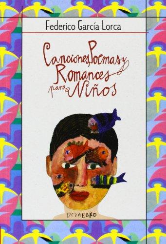 Canciones, Poemas y Romances Para Ninos por Federico Garcia Lorca