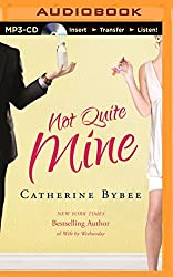 Not Quite Mine (Not Quite Series) by Catherine Bybee (2014-12-02)