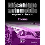 Mécanique automobile, Diagostic et Reparation : Freins
