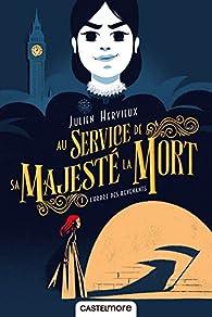 Au service de Sa Majesté la Mort, tome 1 : L'ordre des revenants par Julien Hervieux