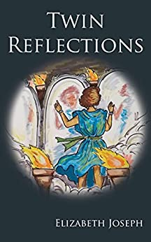 Twin Reflections (The Maze of Mirrors Book 1) by [Joseph, Elizabeth]