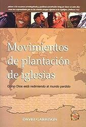 Movimientos de Plantacion de Iglesias: Como Dios Esta Redimiendo al Mundo Perdido (Spanish Edition) by David Garrison (2005-05-01)