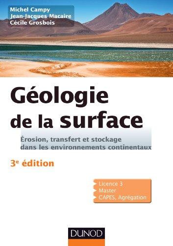 Géologie de la surface - 3e éd. - Érosion, transfert et stockage dans les environnements continentau: Érosion, transfert et stockage dans les environnements continentaux