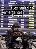 Les maladies émergentes - Quand les virus voyagent