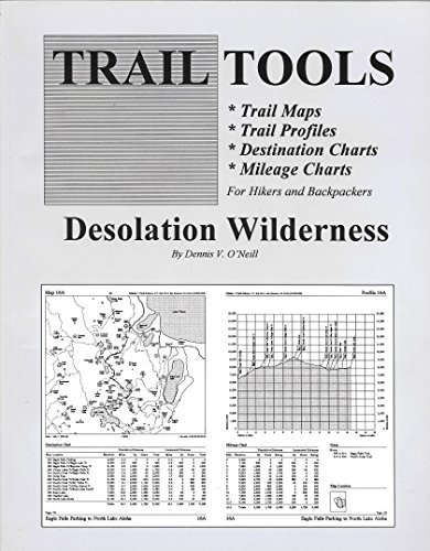 Trail Tools: Desolation Wilderness by Dennis O'Neill (1996-02-02) (Trail-tools)