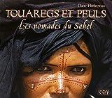 Touaregs et Peuls - Les nomades du Sahel