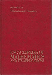 Thermodynamic Formalism: The Mathematical Structures of Classical Equilibrium Statistical Mechanics by David Ruelle (1978-07-30)
