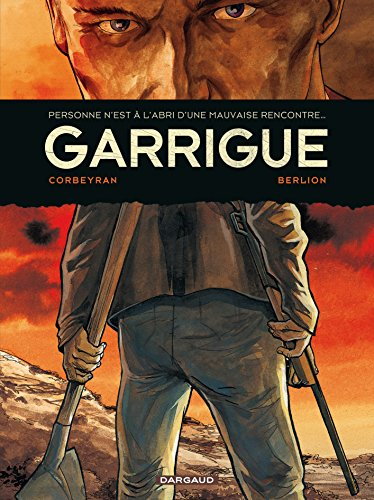 Garrigue : Intégrale, tome 1
