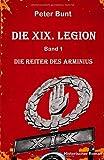 Die XIX Legion - Teil 1: Die Reiter des Arminius - Peter Bunt