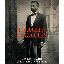 Fragile Legacies: The Photographs of Solomon Osagie Alonge