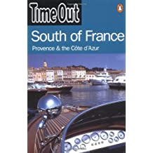 """""""Time Out"""" Guide to South of France, Provence and Cote D'Azur (""""Time Out"""" Guides)"""
