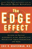 [THE EDGE EFFECT: ACHIEVE TOTAL HEALTH AND LONGEVITY WITH THE BALANCED BRAIN ADVANTAGE] By Braverman, Eric R.(Paperback) on 01-May-2005