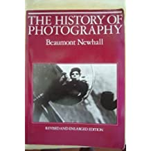 The History of Photography: From 1839 to the Present Day by Beaumont Newhall (1982-11-01)