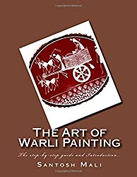 The Art of Warli Painting: The step-by-step guide and Introduction...
