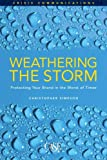 Weathering the Storm: Protecting Your Brand in the Worst of Times by Christopher Simpson (2007-03-20)