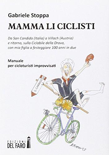 Mamma li ciclisti. Da San Candido (Italia) a Villach (Austria) e ritorno, sulla ciclabile della Drava, con mia figlia a festeggiare 100 anni in due por Gabriele Stoppa