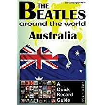 The Beatles - Australia - A Quick Record Guide: Full Color Discography (1963-1972) (The Beatles Around The World) (English Edition)
