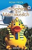 Die Sphinx von Marrakesch von Mona Frick