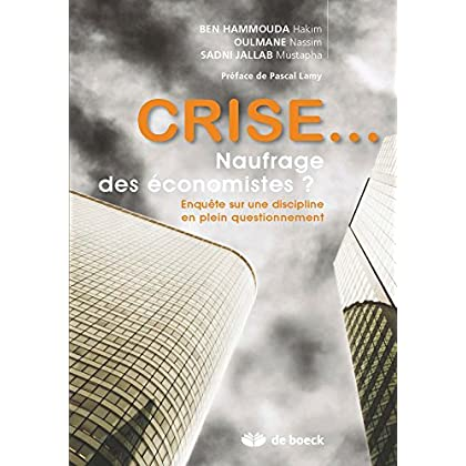 Crise... Naufrage des économistes ? : Enquete sur une discipline en plein questionnement (Hors collection)