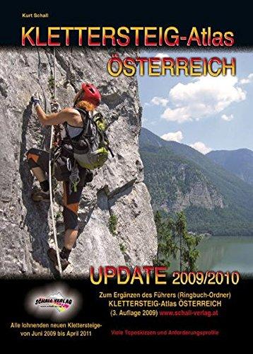 Preisvergleich Produktbild Update 2009/2010 zum Klettersteig-Atlas Österreich (3. Auflage 2009): Alle lohnenden neuen Klettersteige von Juni 2009 bis inkl. April 2011 ! Zum ... (3. Auflage 2009, ISBN 978-3-900533-58-8)