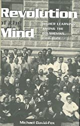 Revolution of the Mind: Higher Learning Among the Bolsheviks, 1918-1929 (Studies of the Harriman Institute, Columbia University) by Michael David-Fox (1997-06-01)