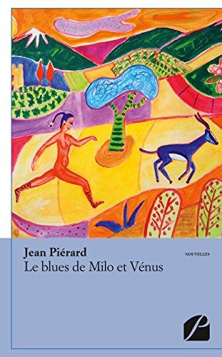 Le blues de Milo et Vénus: Nouvelles et poèmes en liberté