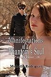 Manifestations of a Phantom's Soul Volume 3