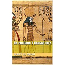 Un Pharaon à Kansas City (French Edition)