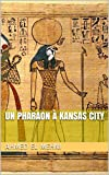 Un Pharaon à Kansas City