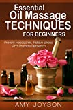 Best Book On Essential Oils - Essential Oils: Essential Oil Massage Techniques For Beginners: Review