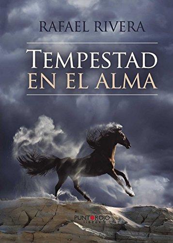 Tempestad en el alma por Rafael Armando Rivera