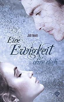 Eine Ewigkeit ohne dich (Ava & Lio 1) (German Edition) by [Noll, Jill]