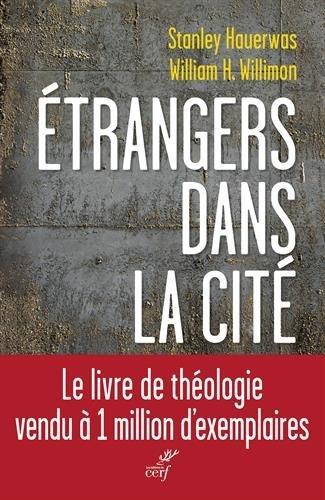 Des étrangers dans la cité par Stanley Hauerwas