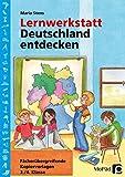 Lernwerkstatt Deutschland entdecken: Fächerübergreifende Kopiervorlagen für die 3./4. Klasse (Lernwerkstatt Sachunterricht)