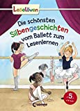 Leselöwen - Das Original - Die schönsten Silbengeschichten vom Ballett zum Lesenlernen