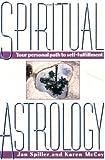Spiritual Astrology: Your Personal Path to Self-Fulfillment by Jan Spiller (1988-11-15) - Jan Spiller;Karen McCoy
