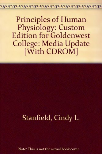 Principles of Human Physiology: Custom Edition for Goldenwest College: Media Update [With CDROM]