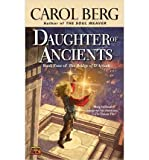 [(Daughter of Ancients: Book Four of the Bridge of D'Arnath)] [Author: Carol Berg] published on (September, 2005)
