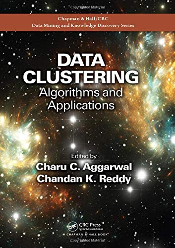 Data Clustering: Algorithms and Applications (Chapman & Hall / CRC Data Mining and Knowledge Discovery, Band 31)