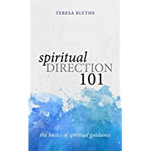 Spiritual Direction 101: The Basics of Spiritual Guidance