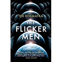 The Flicker Men by Ted Kosmatka (2015-11-19)