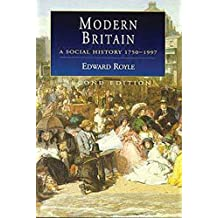Modern Britain: A Social History, 1750-1997: 18 (Hodder Arnold Publication)