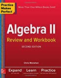 Practice Makes Perfect Algebra II: Review and Workbook