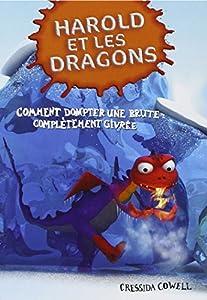 """Afficher """"Harold et les dragons n° 4 Comment dompter une brute complètement givrée"""""""