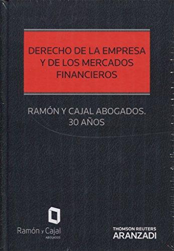 Derecho de la empresa y de los mercados financieros: Ramón y Cajal Abogados. 30 años Express por Ramón y Cajal Abogados
