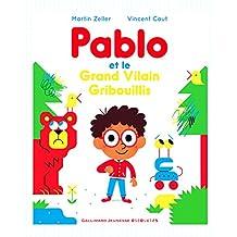 Pablo et le Grand Vilain Gribouillis