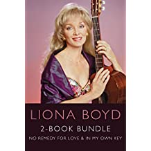 Liona Boyd 2-Book Bundle: No Remedy for Love / In My Own Key