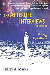The Afterlife Interviews: Volume II: 2 by Jeffrey a. Marks (2014-05-14)