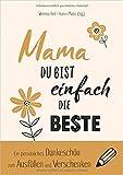 Mama, du bist einfach die Beste: Ein persönliches Dankeschön zum Ausfüllen und Verschenken -