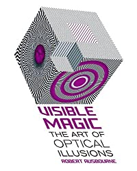 Visible Magic: The Art of Optical Illusions by Robert K. Ausbourne (2012-11-06)